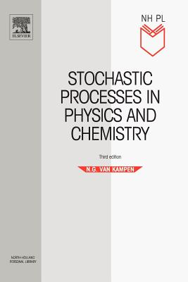 Stochastic Processes in Physics and Chemistry - Van Kampen, N G