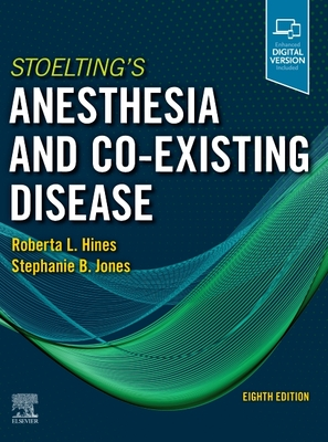 Stoelting's Anesthesia and Co-Existing Disease - Hines, Roberta L, MD (Editor), and Jones, Stephanie B, MD (Editor)