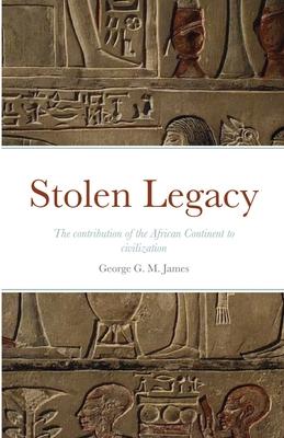 Stolen Legacy - James, George G M