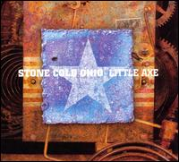 Stone Cold Ohio - Little Axe