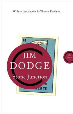 Stone Junction: An Alchemical Pot-Boiler - Dodge, Jim, and Pynchon, Thomas (Introduction by)