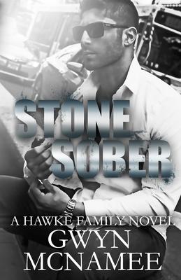 Stone Sober: (a Hawke Family Novel) - McNamee, Gwyn