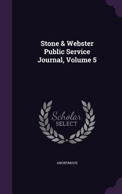 Stone & Webster Public Service Journal, Volume 5 - Anonymous