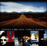 Stoned & Dethroned - The Jesus and Mary Chain