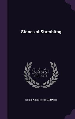 Stones of Stumbling - Tollemache, Lionel A 1838-1919