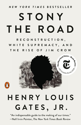 Stony the Road: Reconstruction, White Supremacy, and the Rise of Jim Crow - Gates, Henry Louis