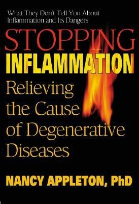 Stopping Inflammation: Relieving the Cause of Degenerative Diseases - Appleton, Nancy, Ph.D.
