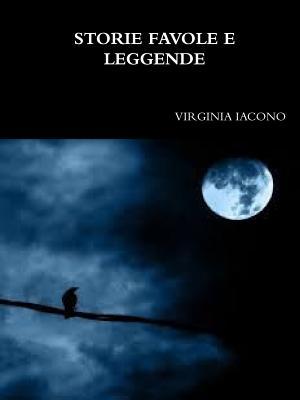 Storie Favole E Leggende - Iacono, Virginia