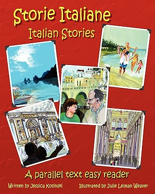 Storie Italiane - Italian Stories: A Parallel Text Easy Reader - Kosinski, Jessica