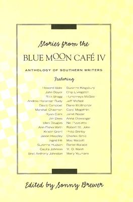 Stories from the Blue Moon Cafe IV - Brewer, Sonny (Editor)