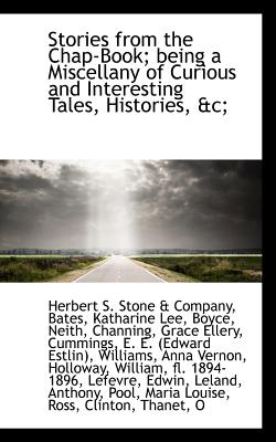 Stories from the Chap-Book; Being a Miscellany of Curious and Interesting Tales, Histories, &C; - S Stone & Company, Herbert