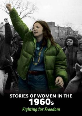 Stories of Women in the 1960s: Fighting for Freedom - Senker, Cath