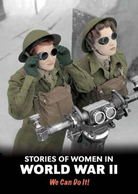 Stories of Women in World War II: We Can Do It! - Langley, Andrew