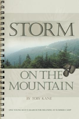 Storm on the Mountain: One Young Man's Search for Meaning at Summer Camp - Kane, Toby