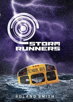 Storm Runners: Book 1 - Smith, Roland
