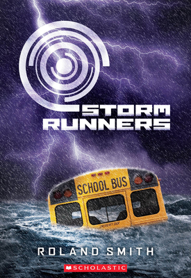 Storm Runners (the Storm Runners Trilogy, Book 1) - Smith, Roland