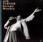 Stormy Monday - Big Joe Turner