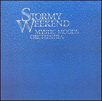Stormy Weekend - Mystic Moods Orchestra
