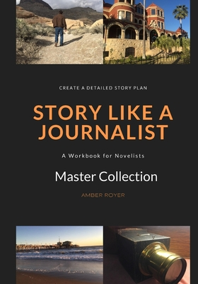 Story Like a Journalist - Royer, Amber