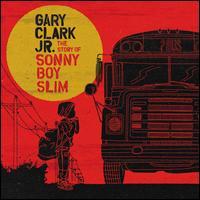 Story of Sonny Boy Slim [LP] - Gary Clark, Jr.