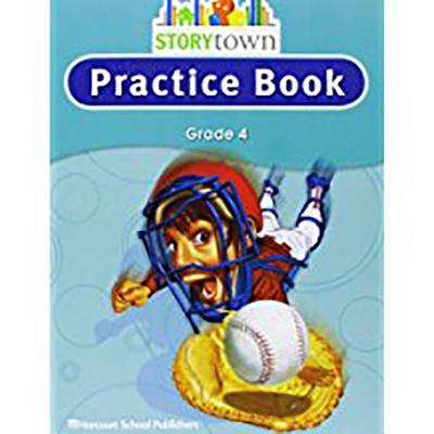 Storytown: Practice Book Student Edition Grade 4 - Harcourt School Publishers (Prepared for publication by)