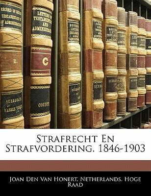 Strafrecht En Strafvordering. 1846-1903 - Van Honert, Joan Den