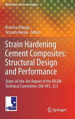Strain Hardening Cement Composites: Structural Design and Performance: State-of-the-Art Report of the RILEM Technical Committee 208-HFC, SC3 - Toshiyuki, Kanakubo, and Kabele, Petr, and Fukuyama, Hiroshi
