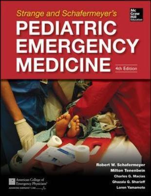 Strange and Schafermeyer's Pediatric Emergency Medicine, Fourth Edition - Schafermeyer, Robert W, MD, and Tenenbein, Milton, and Macias, Charles G