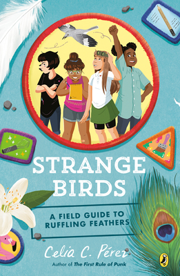 Strange Birds: A Field Guide to Ruffling Feathers - Pérez, Celia C