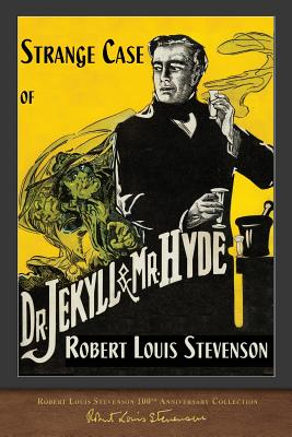 Strange Case of Dr. Jekyll and Mr. Hyde: 100th Anniversary Collection - Stevenson, Robert Louis