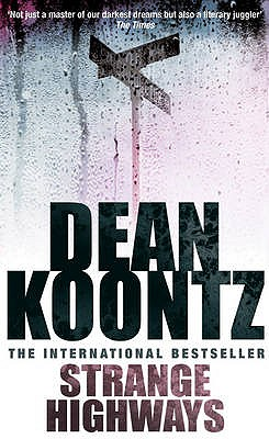 Strange Highways - Koontz, Dean