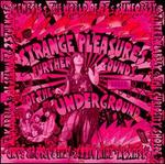Strange Pleasures: Further Sounds of the Decca Underground 1966-75