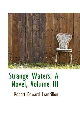 Strange Waters: A Novel, Volume III - Francillon, Robert Edward