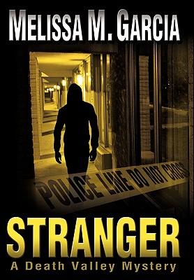 Stranger: A Death Valley Mystery - Garcia, Melissa M