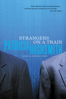 Strangers on a Train - Highsmith, Patricia