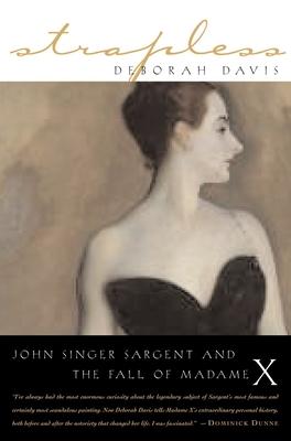 Strapless: John Singer Sargent and the Fall of Madame X - Davis, Deborah