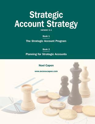 Strategic Account Strategy - Capon, Noel, Professor