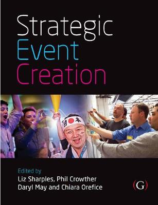 Strategic Event Creation - Sharples, Liz, and Crowther, Philip, and May, Daryl