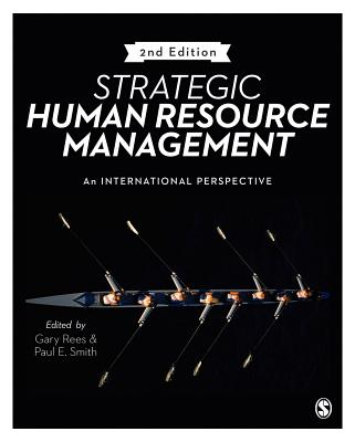 Strategic Human Resource Management: An international perspective - Rees, Gary (Editor), and Smith, Paul E. (Editor)
