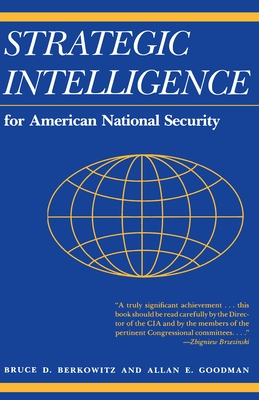 Strategic Intelligence for American National Security - Berkowitz, Bruce D, Mr.