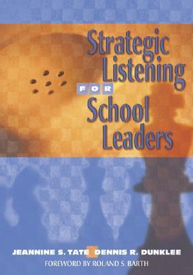 Strategic Listening for School Leaders - Tate, Jeannine S