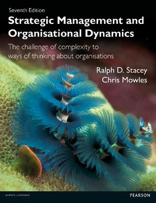 Strategic Management and Organisational Dynamics - Stacey, Ralph D., and Mowles, Chris