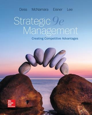 Strategic Management: Creating Competitive Advantages - Dess, Gregory, and Lee, Seung-Hyun, and Mcnamara, Gerry
