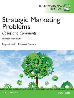 Strategic Marketing Problems: Cases and Comments - Kerin, Roger A., and Peterson, Robert A.