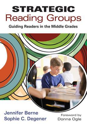Strategic Reading Groups: Guiding Readers in the Middle Grades - Berne, Jennifer I, and Degener, Sophie C, Edd