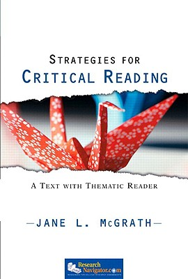 Strategies for Critical Reading: A Text with Thematic Reader - McGrath, Jane L