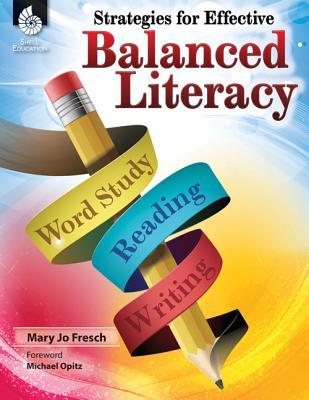Strategies for Effective Balanced Literacy - Fresch, Mary Jo