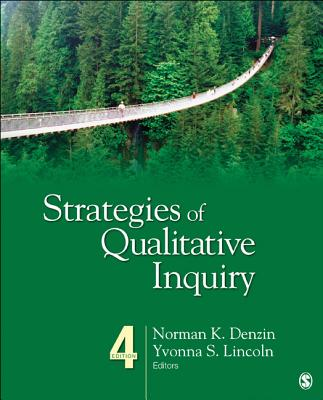 Strategies of Qualitative Inquiry - Denzin, Norman K, Dr. (Editor), and Lincoln, Yvonna S, Dr. (Editor)
