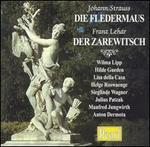 Strauss: Die Fledermaus; Lehár: Der Zarewitsch