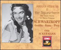 Strauss: Die Zigeunerbaron - Elisabeth Schwarzkopf (vocals); Erich Kunz (vocals); Erika Köth (vocals); Gertrud Burgsthaler-Schuster (vocals);...